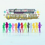 Mis Frikadas Favoritas: The Idol M@ster – One For All